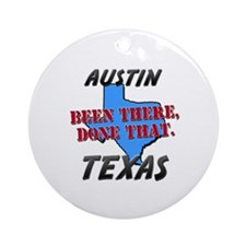 austin texas - been there, done that Ornament (Rou