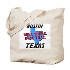 austin texas - been there, done that Tote Bag