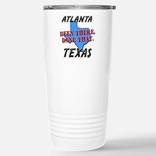 atlanta texas - been there, done that Travel Mug