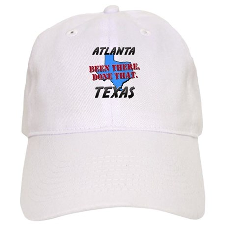 atlanta texas - been there, done that Cap