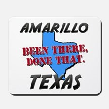 amarillo texas - been there, done that Mousepad