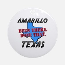 amarillo texas - been there, done that Ornament (R