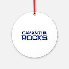 samantha rocks Ornament (Round)