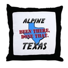 alpine texas - been there, done that Throw Pillow