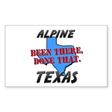 alpine texas - been there, done that Bumper Stickers