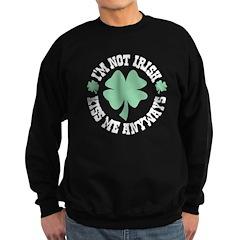 I'm Not Irish Sweatshirt