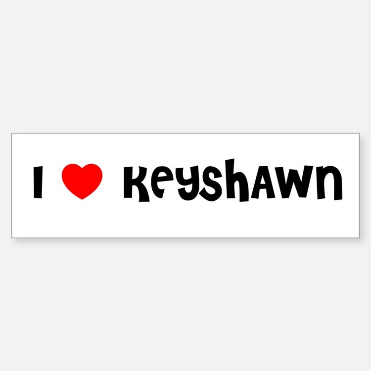 I LOVE KEYSHAWN Bumper Car Car Sticker
