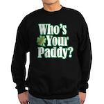 Who's Your Paddy? Sweatshirt (dark)
