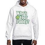 Who's Your Paddy? Hooded Sweatshirt