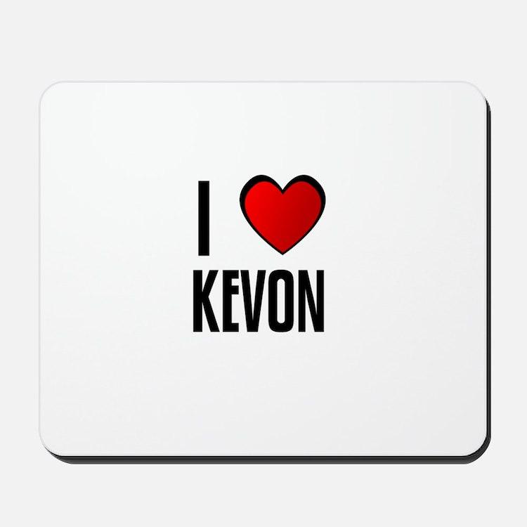 I LOVE KEVON Mousepad