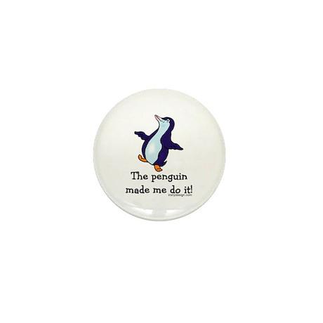 The penguin made me do it! Mini Button