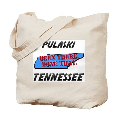 pulaski tennessee - been there, done that Tote Bag