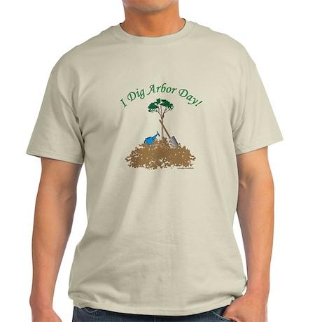 I Dig Arbor Day Light T-Shirt