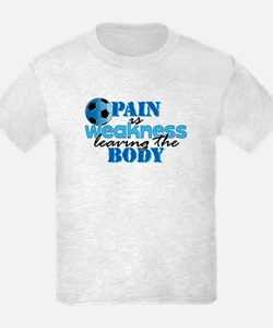 Pain is weakness soccer T-Shirt