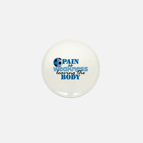 Pain is weakness soccer Mini Button