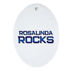 rosalinda rocks Oval Ornament