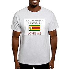 My Zimbabwean Girlfriend Loves Me T-Shirt