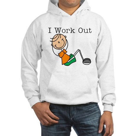 Male I Work Out Hooded Sweatshirt