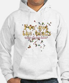 I've got the beads Hoodie