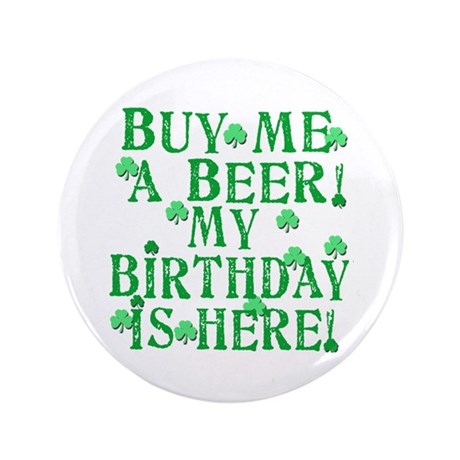 Buy Me A Beer Irish Birthday 3 5 Quot Button By Leprechaungifts