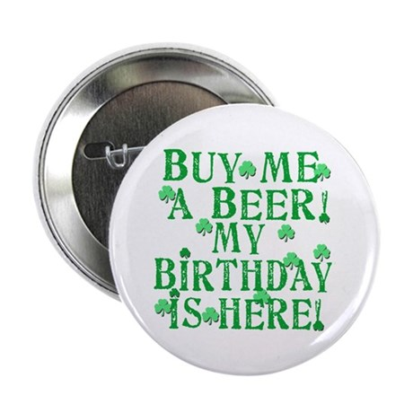 """Buy Me a Beer Irish Birthday 2.25"""" Button (10 pack"""