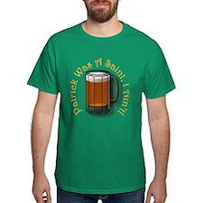 Patrick Was A Saint (Beer) T-Shirt