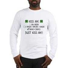 Who Cares, Just Kiss Me Long Sleeve T-Shirt