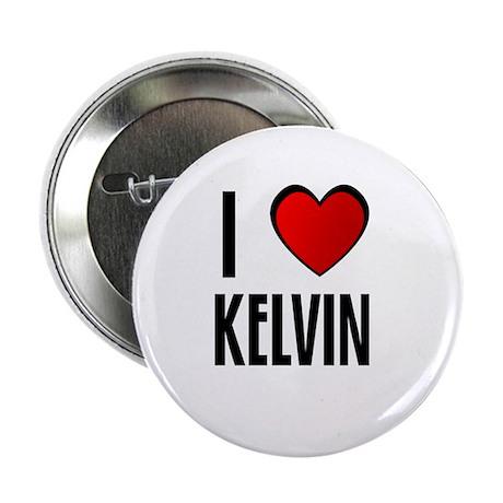 "I LOVE KELVIN 2.25"" Button (100 pack)"