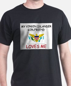 My Virgin Islander Girlfriend Loves Me T-Shirt