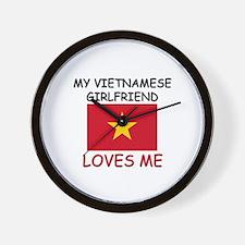 My Vietnamese Girlfriend Loves Me Wall Clock