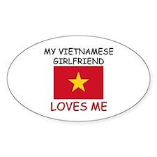 My Vietnamese Girlfriend Loves Me Oval Decal