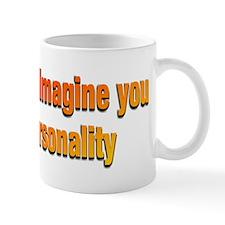 You With a Personality Mug