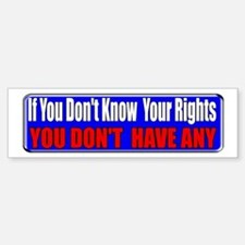 Know Your Rights Bumper Bumper Bumper Sticker