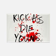 Kick Ass, Die Young Rectangle Magnet