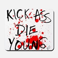 Kick Ass, Die Young Mousepad