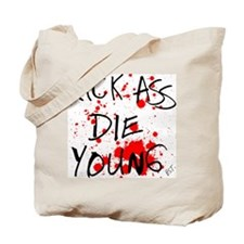 Kick Ass, Die Young Tote Bag