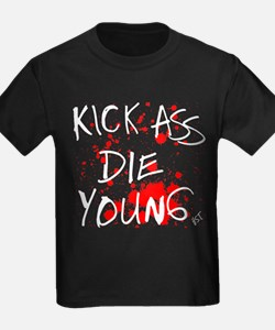 Kick Ass, Die Young T