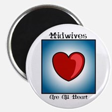 """Midwives Are All Heart 2.25"""" Magnet (10 pack)"""