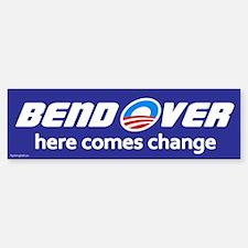Bend Over - Here Comes Change Bumper Bumper Bumper Sticker
