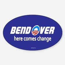 Bend Over - Here Comes Change Oval Decal
