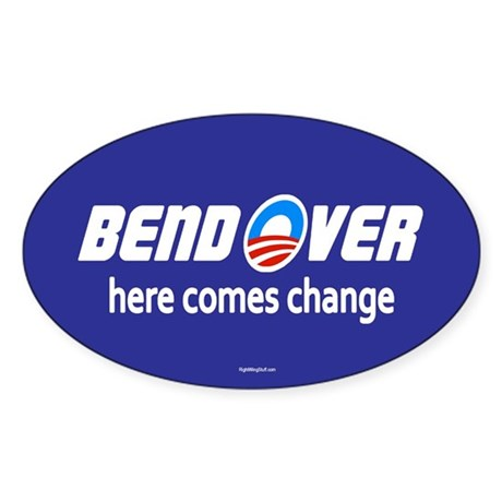 Bend Over - Here Comes Change Oval Sticker