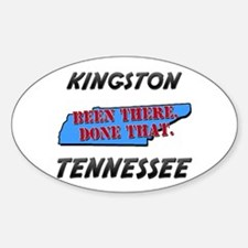 kingston tennessee - been there, done that Decal