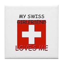 My Swiss Girlfriend Loves Me Tile Coaster
