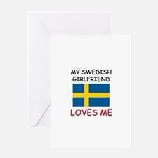 My Swedish Girlfriend Loves Me Greeting Card