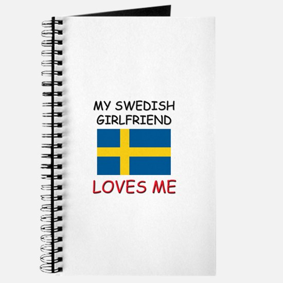 My Swedish Girlfriend Loves Me Journal
