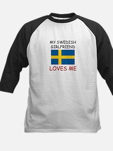 My Swedish Girlfriend Loves Me Kids Baseball Jerse