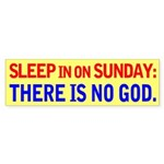 Sleep in on Sunday Bumper Sticker