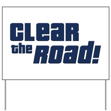 Clear the Road 16th Birthday Yard Sign