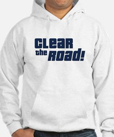 Clear the Road 16th Birthday Hoodie