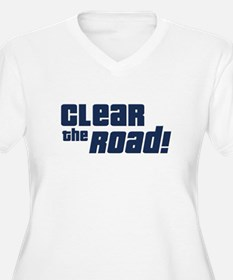 Clear the Road T-Shirt